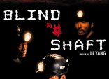 blind shaft Watch blind shaft (2003) free online - two chinese coal miners have hit upon the perfect scam: murder one of their fellow mine workers, make the death look like an accident, and extort money from the boss to keep the incident.